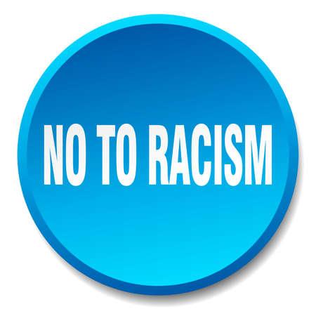racismo: no al racismo aislado azul plano y redondo botón pulsador
