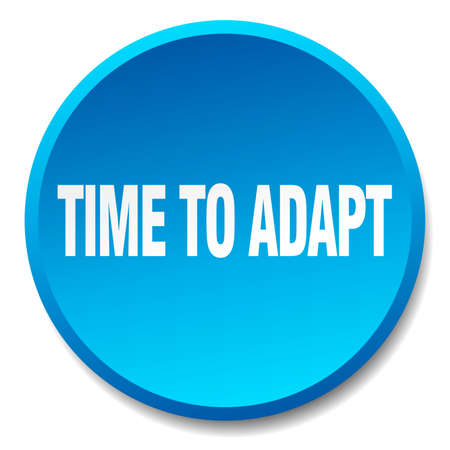 adapt: time to adapt blue round flat isolated push button Illustration
