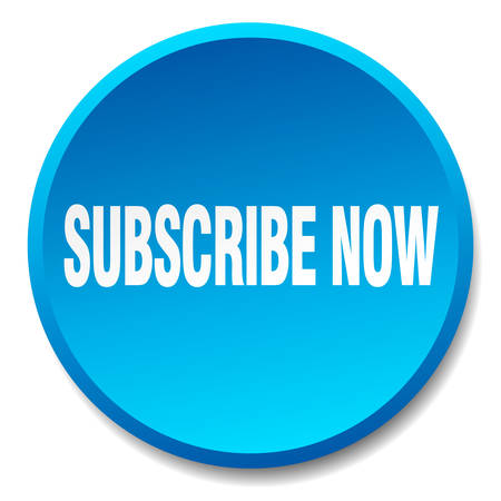 subscribe now: subscribe now blue round flat isolated push button