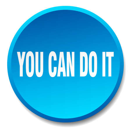 you can do it: you can do it blue round flat isolated push button Illustration