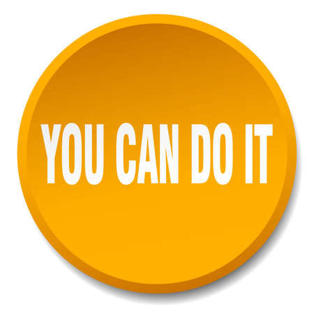 you can do it: you can do it orange round flat isolated push button Illustration