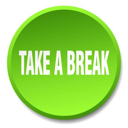 take a break: take a break green round flat isolated push button Illustration