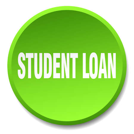 student loan: student loan green round flat isolated push button