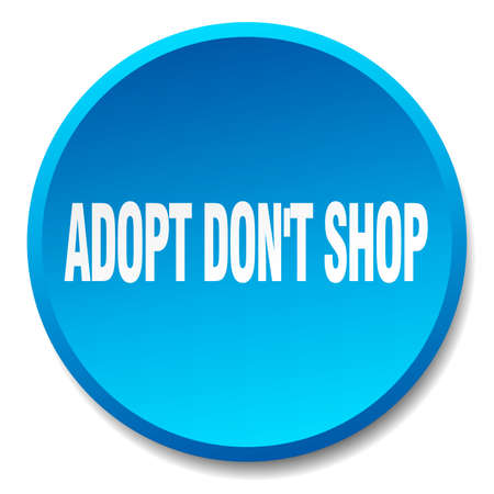 dont: adopt dont shop blue round flat isolated push button