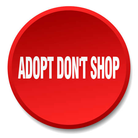 dont: adopt dont shop red round flat isolated push button