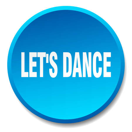 round dance: lets dance blue round flat isolated push button
