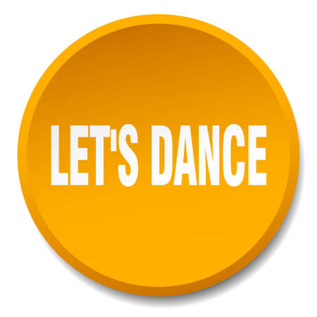 round dance: lets dance orange round flat isolated push button