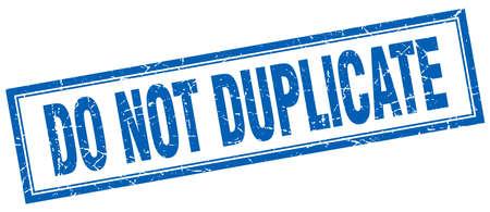 duplicate: do not duplicate blue grunge square stamp on white Illustration