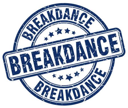 breakdance: breakdance blue grunge round vintage rubber stamp Illustration
