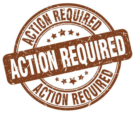required: action required brown grunge round vintage rubber stamp