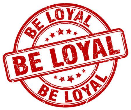 faithful: be loyal red grunge round vintage rubber stamp Illustration