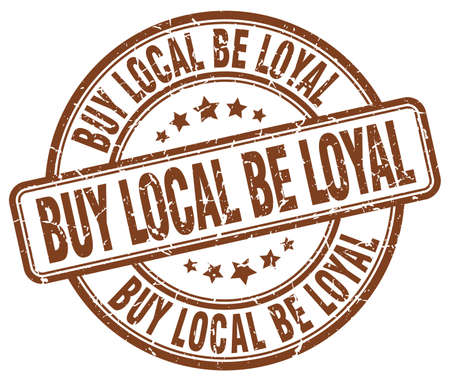 be: buy local be loyal brown grunge round vintage rubber stamp