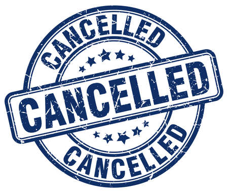 cancelled: cancelled blue grunge round vintage rubber stamp