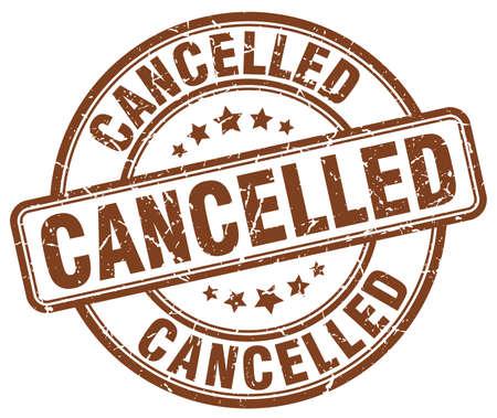 cancelled: cancelled brown grunge round vintage rubber stamp