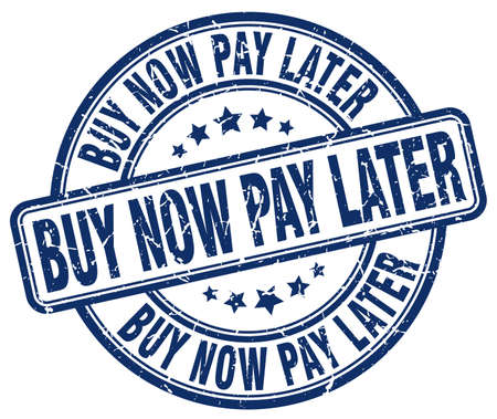 later: buy now pay later blue grunge round vintage rubber stamp