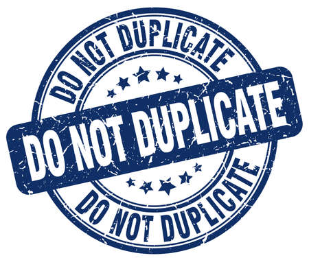 duplicate: do not duplicate blue grunge round vintage rubber stamp