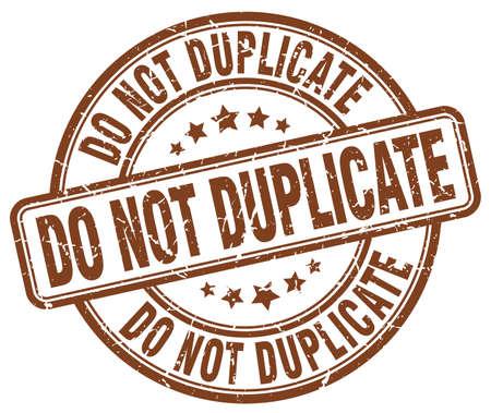 duplicate: do not duplicate brown grunge round vintage rubber stamp Illustration