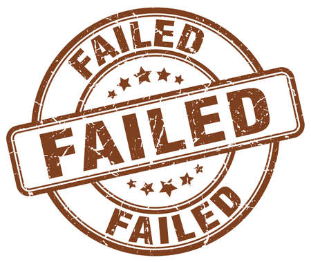 failed: failed brown grunge round vintage rubber stamp