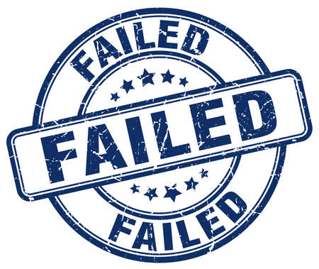 failed: failed blue grunge round vintage rubber stamp