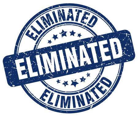 eliminated: eliminated blue grunge round vintage rubber stamp