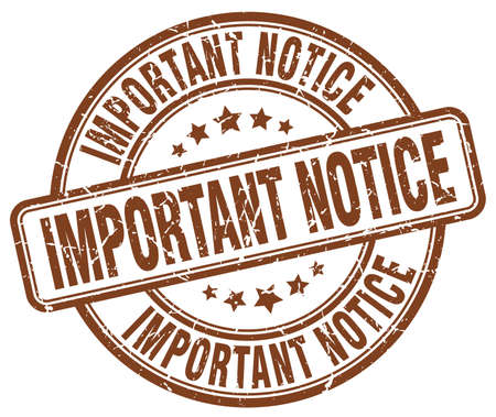 important notice: important notice brown grunge round vintage rubber stamp