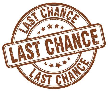 chances: last chance brown grunge round vintage rubber stamp