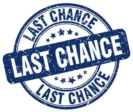 last chance: last chance blue grunge round vintage rubber stamp