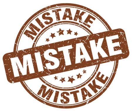 mistake: mistake brown grunge round vintage rubber stamp