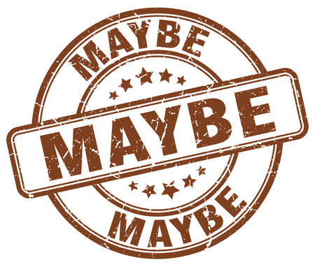 maybe: maybe brown grunge round vintage rubber stamp Illustration