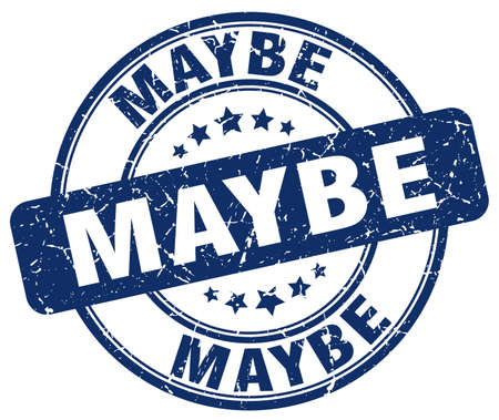 maybe: maybe blue grunge round vintage rubber stamp