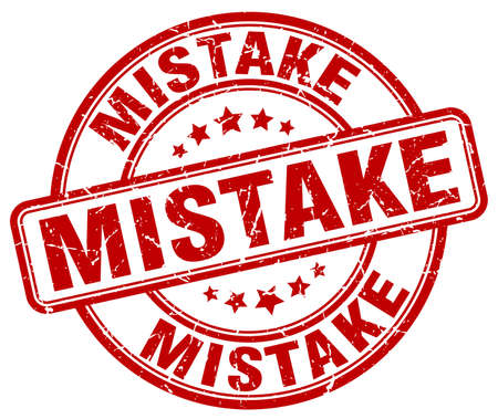 mistake: mistake red grunge round vintage rubber stamp Illustration