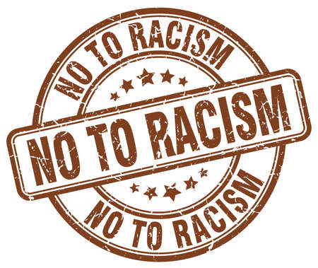 racism: no to racism brown grunge round vintage rubber stamp