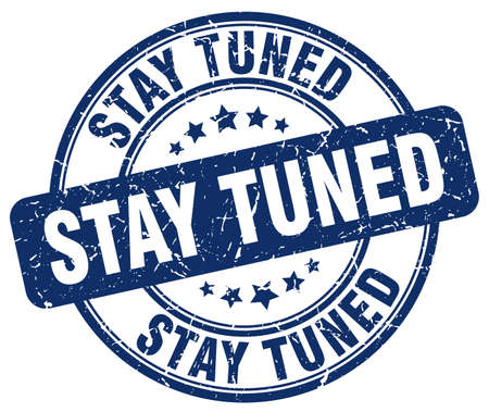 tuned: stay tuned blue grunge round vintage rubber stamp
