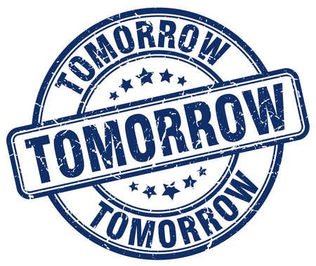 tomorrow: tomorrow blue grunge round vintage rubber stamp Illustration