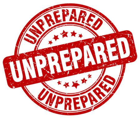 unprepared: unprepared red grunge round vintage rubber stamp