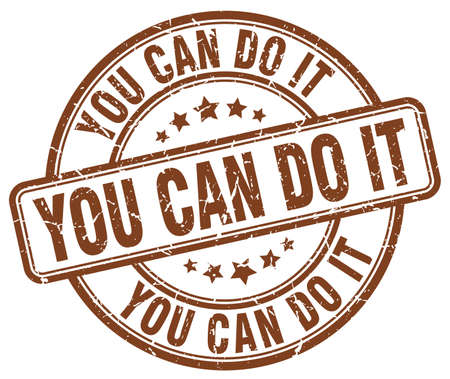 you can do it: you can do it brown grunge round vintage rubber stamp