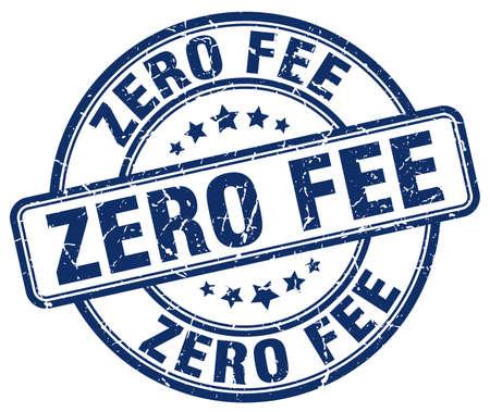fee: zero fee blue grunge round vintage rubber stamp