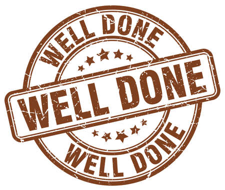 well done: well done brown grunge round vintage rubber stamp