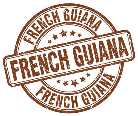 french guiana: French Guiana brown grunge round vintage rubber stamp.French Guiana stamp.French Guiana round stamp.French Guiana grunge stamp.French Guiana.French Guiana vintage stamp. Illustration