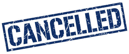 cancelled: cancelled blue grunge square vintage rubber stamp