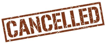 cancelled: cancelled brown grunge square vintage rubber stamp Illustration