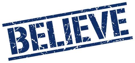 believe: believe blue grunge square vintage rubber stamp Illustration