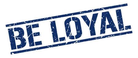 faithful: be loyal blue grunge square vintage rubber stamp Illustration