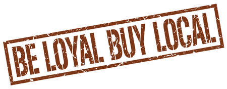 be: be loyal buy local brown grunge square vintage rubber stamp