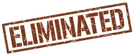 eliminated: eliminated brown grunge square vintage rubber stamp