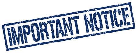 important notice: important notice blue grunge square vintage rubber stamp
