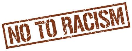 racism: no to racism brown grunge square vintage rubber stamp Illustration