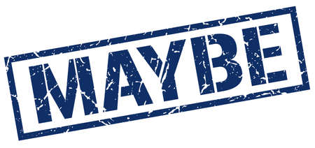 maybe: maybe blue grunge square vintage rubber stamp
