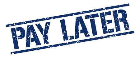 later: pay later blue grunge square vintage rubber stamp