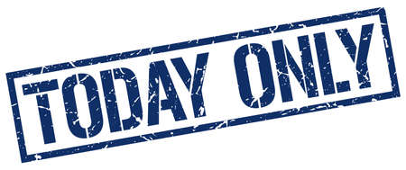 today: today only blue grunge square vintage rubber stamp